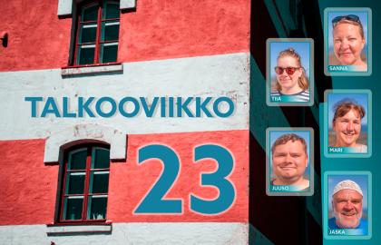Talkooviikko 23: Jaska, Juuso, Mari, Sanna, Tiia